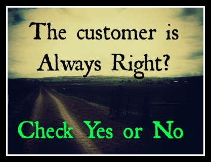 Customer is Always RIght